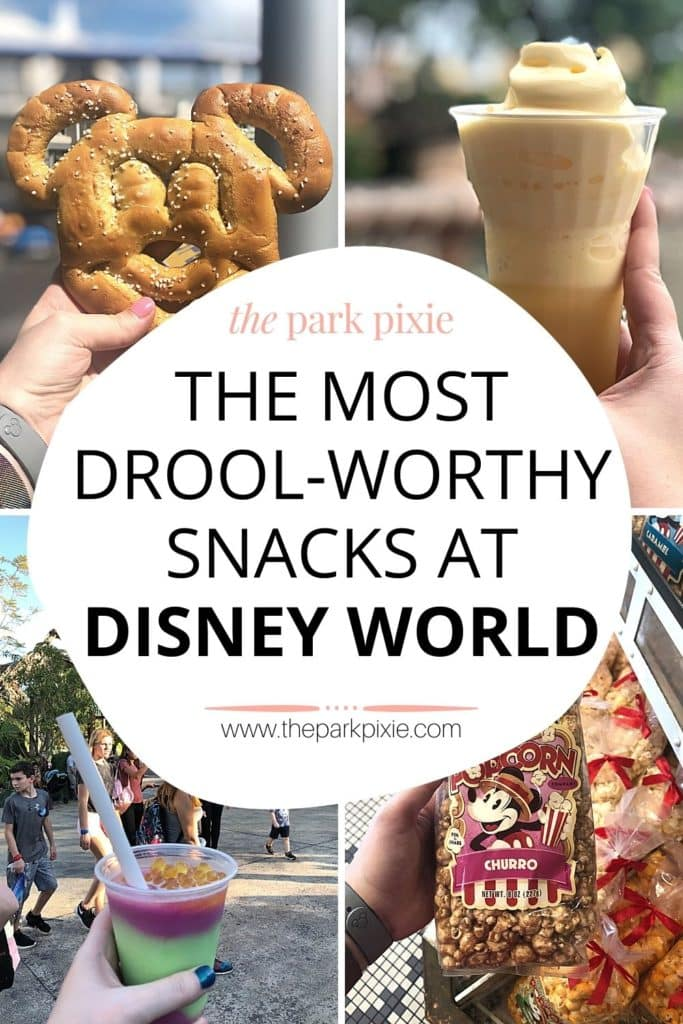 """Grid with 4 photos, L-R clockwise: Mickey pretzel, large cup of pineapple Dole whip soft serve ice cream with pineapple juice, closeup of a bag of churro popcorn, and closeup of the night blossom slushy. Text in the middle reads """"The Most Drool-Worthy Snacks at Disney World."""""""