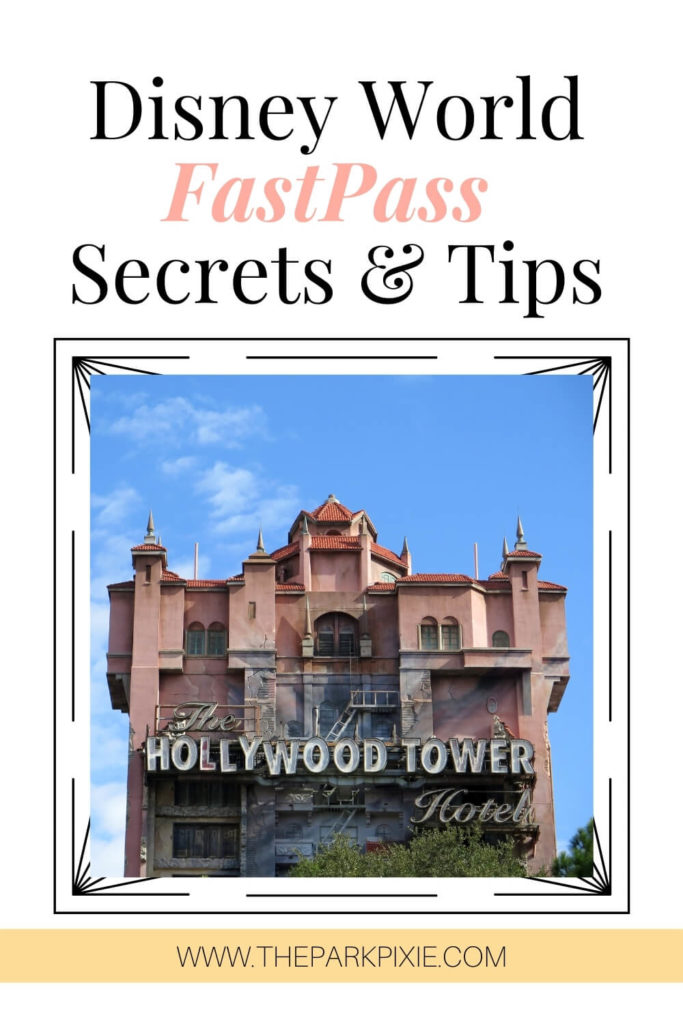 """Text at top reads """"Disney World FastPass Secrets & Tips."""" Photo below shows a closeup of the The Hollywood Tower of Terror ride exterior."""