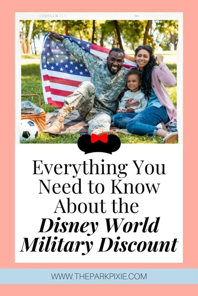 """Photo of a man in a military uniform holding an American flag while sitting next to a woman holding a young girl. Text below reads """"Everything You Need to Know About the Disney World Military Discount."""""""
