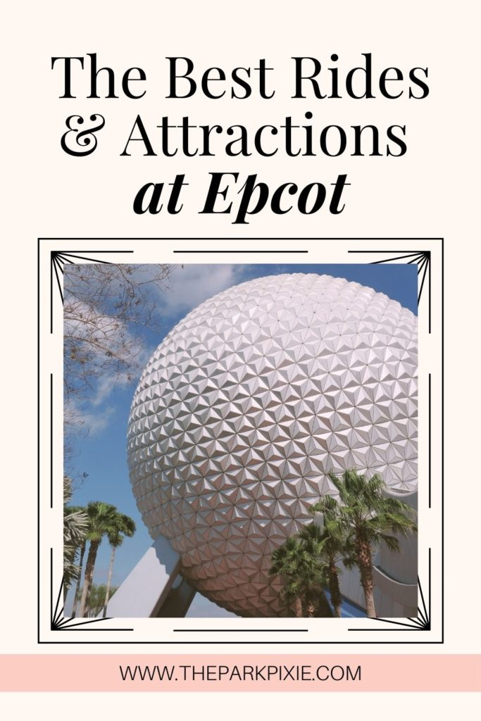 """Photo of Spaceship Earth ride at Epcot with trees around the base. Text above the photo reads """"The Best Rides & Attractions at Epcot."""""""