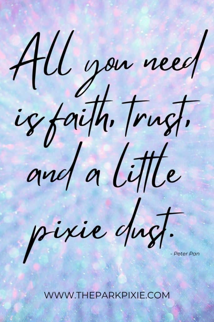 Tie-dye background with text on top that reads: All you need is faith, trust, and a little pixie dust.