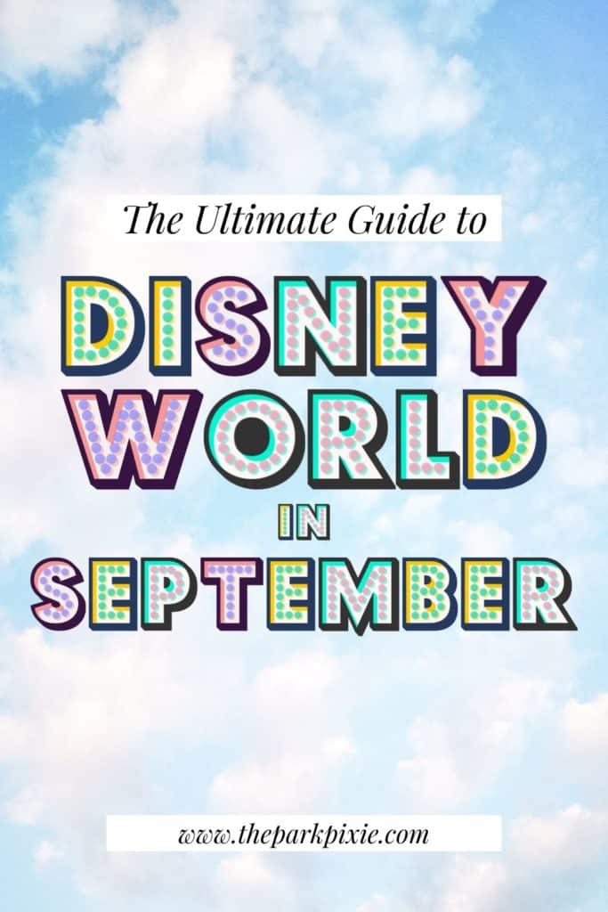 """Graphic of a cloudy sky with text on top that reads """"The Ultimate Guide to Disney World in September."""""""