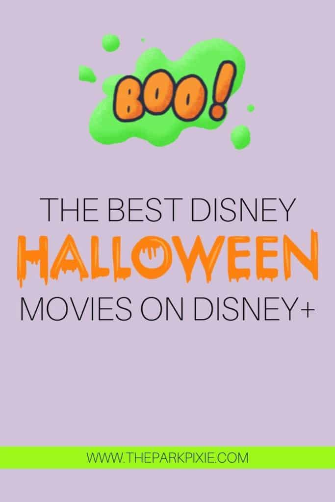 """Purple background with a graphic that says """"BOO!"""" at the top. In the middle, text reads: The Best Halloween Movies on Disney+."""