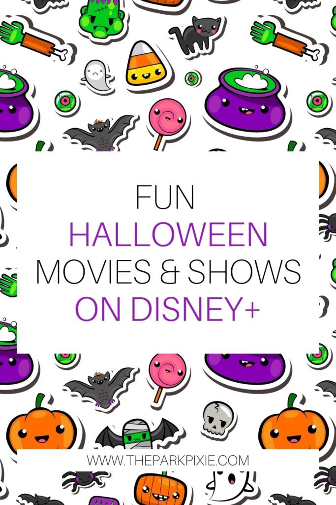 Background made from Halloween themed stickers. Text in the middle reads: Fun Halloween Movies & Shows on Disney+.