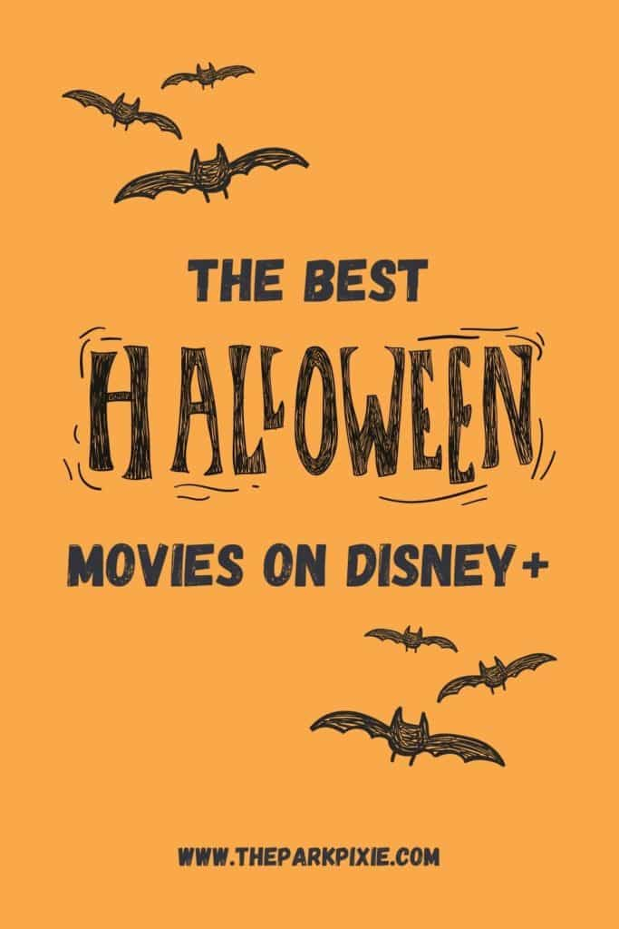 Orange background with bats sketched on it. Text in the middle reads: The Best Halloween Movies on Disney Plus.